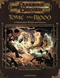 Tome and Blood: A Guidebook to Wizards and Sorcerers (Dungeons & Dragons d20 3.0 Fantasy Roleplaying)