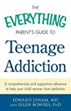 ISBN: 1440582971 - The Everything Parent's Guide to Teenage Addiction: A Comprehensive and Supportive Reference to Help Your Child Recover from Addiction