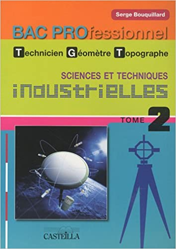 Lire Sciences et techniques industrielles Bac Pro technicien géomètre-topographe : Tome 2 pdf