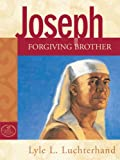 Joseph, Gracious Brother, Lyle L. Luchterhand, 0810013436