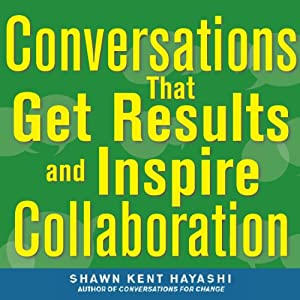 Conversations that Get Results and Inspire Collaboration | Livre audio