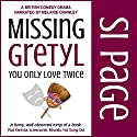 Missing Gretyl: You Only Love Twice Audiobook by Si Page Narrated by Melanie Crawley