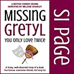 Missing Gretyl: You Only Love Twice | Si Page