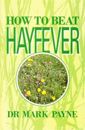 How to Beat Hayfever: Causes, Remedies and Tips to Improve Your Life