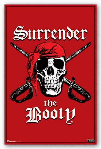 """Surrender The Booty 23""""x35"""" Art Print Poster"""