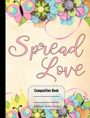 Spread Love Floral Narrow Ruled Composition Book: 200 Pages, Narrow Ruled Paper, No Margins, 1/4