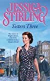 Front cover for the book Sisters Three by Jessica Stirling