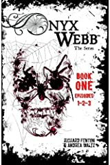 Onyx Webb: Book One: Episodes 1, 2 & 3 Paperback