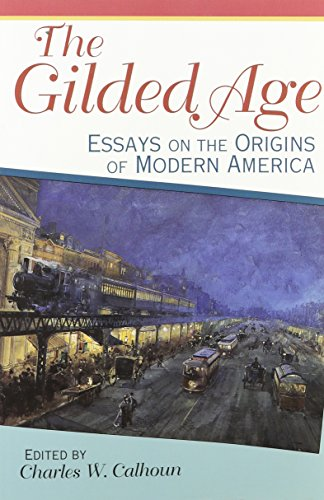 the gilded age essays on the origins of modern america Teacher's edition for the gilded age with discussion & essay questions designed by  history sample of discussion & essay questions  is modern american culture.