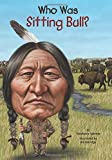Who Was Sitting Bull? (Who Was?)