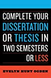 img - for Complete Your Dissertation or Thesis in Two Semesters or Less book / textbook / text book