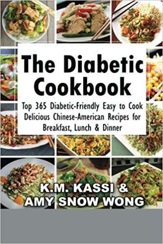 The diabetic cookbook top 365 diabetic friendly easy to cook the diabetic cookbook top 365 diabetic friendly easy to cook delicious chinese american recipes for breakfast lunch dinner volume 3 mr km kassi forumfinder Gallery
