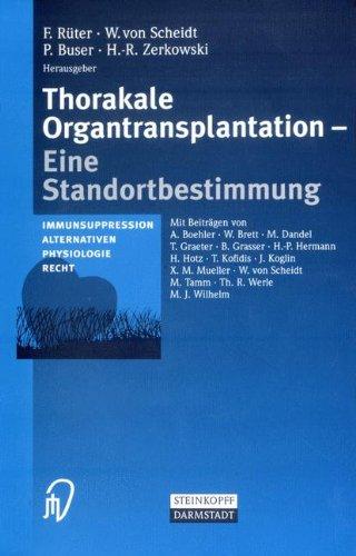 Thorakale Organtransplantation: Eine Standortbestimmung Immunsuppression, Alternativen, Physiologie, Recht (German Edition) ebook