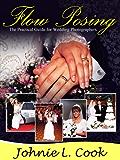 Wedding Photographers Guide Using Flow Posing (Professional Wedding Photography Book 2) (English Edition)