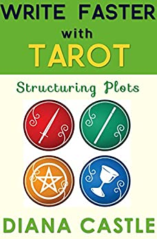 Write Faster with Tarot - Structuring Plots by [Castle, Diana]