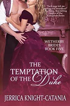 The Temptation of the Duke (The Wetherby Brides, Book 5) by [Knight-Catania, Jerrica]