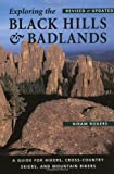 Exploring the Black Hills and Badlands: A Guide for Hikers, Cross-Country Skiers, & Mountain Bikers