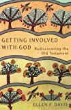 god of old - Getting Involved with God: Rediscovering the Old Testament