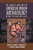 img - for Dr. Charles Louis Metz and the American Indian Archaeology of the Little Miami River Valley book / textbook / text book