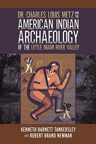 Dr. Charles Louis Metz and the American Indian Archaeology of the Little Miami River Valley