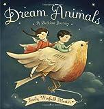 Dream Animals: A Bedtime Journey