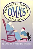Oma's Character-Building Stories, Oma Ellis and Rita Dawson, 0932581897