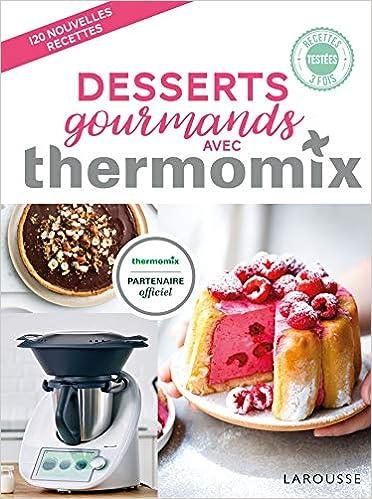 Amazon Fr Desserts Gourmands Avec Thermomix Berengere