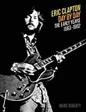 img - for Eric Clapton - Day by Day: The Early Years 1963-1982 book / textbook / text book