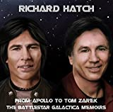 From Apollo to Tom Zarek: Battlestar Galactica by RICHARD HATCH