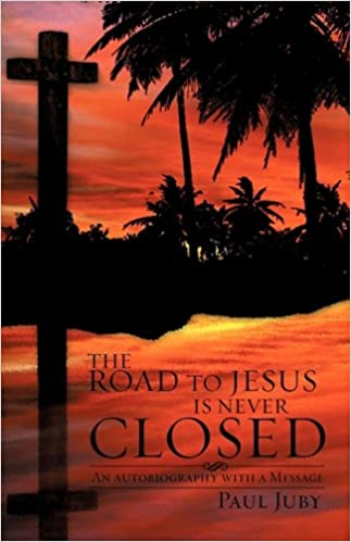 THE ROAD TO JESUS IS NEVER CLOSED