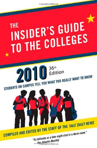 INSIDER'S GUIDE TO THE COLLEGES, 2010