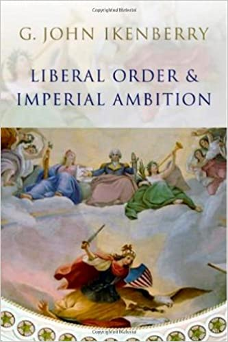 liberal order and imperial ambition essays on american power and  liberal order and imperial ambition essays on american power and international order 1st edition