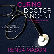 Curing Doctor Vincent: The Good Doctor Trilogy, Book 1 | Renea Mason