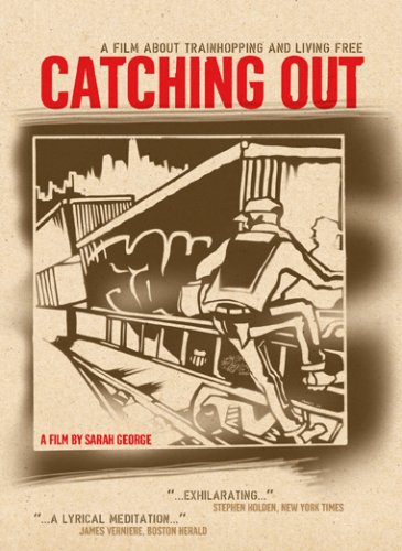 Catching Out: A Film About Trainhopping and Living Free by Microcinema International