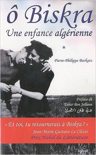 En ligne Ô Biskra : une enfance algérienne pdf