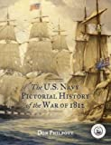 The U. S. Navy Pictorial History of the War of 1812, Don Philpott, 1442219076