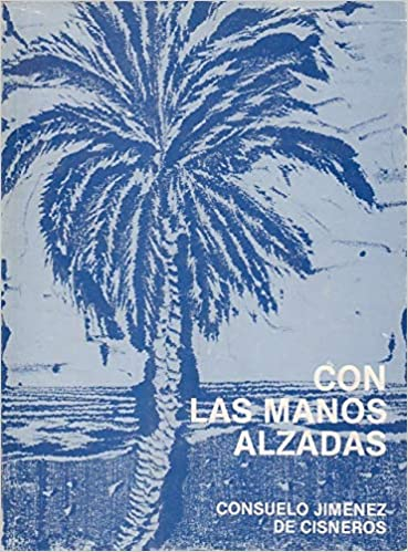 Con las manos alzadas (Publicaciones de la Caja de Ahorros Provincial de Alicante ; 47) (Spanish Edition) (Spanish) Paperback – 1977
