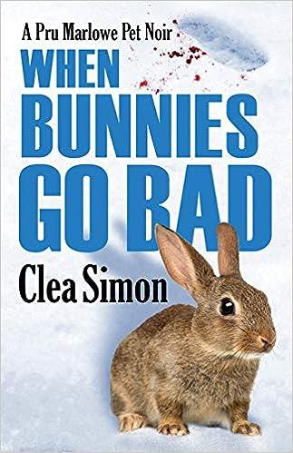 Amazon Com When Bunnies Go Bad Pru Marlowe Pet Noir 6 9781464205354 Simon Clea Books