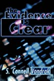 The Evidence Is Clear, S. Connell Vondrak, 1610090829