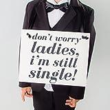 Don't Worry Ladies, I'm Still Single Sign Ring Bearer Wedding Ceremony Banner Gray + Black