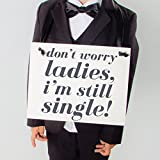 Don't Worry Ladies, I'm Still Single Sign Ring Bearer Wedding Ceremony Banner Gray + Black