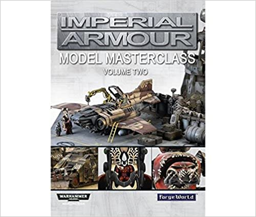 Imperial Armour Modelling Masterclass 2: Volume two