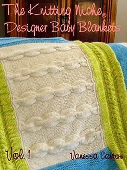 The Knitting Niche Designer Baby Blankets Volume 1 by [Cayton, Vanessa]