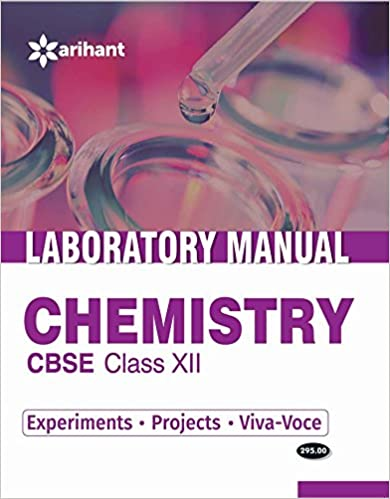 Laboratory Manual Chemistry Class 12th [Experiments|Projects|Viva - Voce] - Combo - by Arihant Experts
