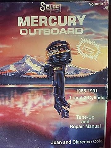 Mercury Outboard, 1965-1991 Vol. I : 1 and 2 Cylinder Models (Remote Cylinder)