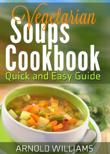 Vegetarian Soup Recipes Cookbook