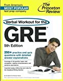 Verbal Workout for the GRE, 5th Edition (Graduate School Test Preparation)
