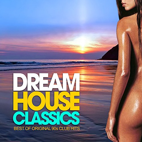 Dream House Classics (Best of ...