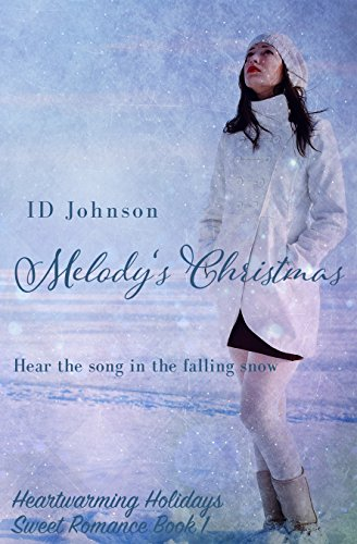 Melody's Christmas (Heartwarming Holidays Sweet Romance Book 1) by [Johnson, ID]