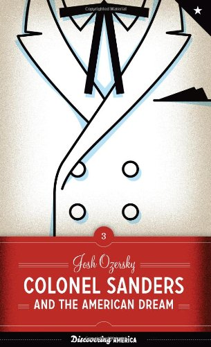 Colonel Sanders and the American Dream (Discovering America (University of Texas Press))